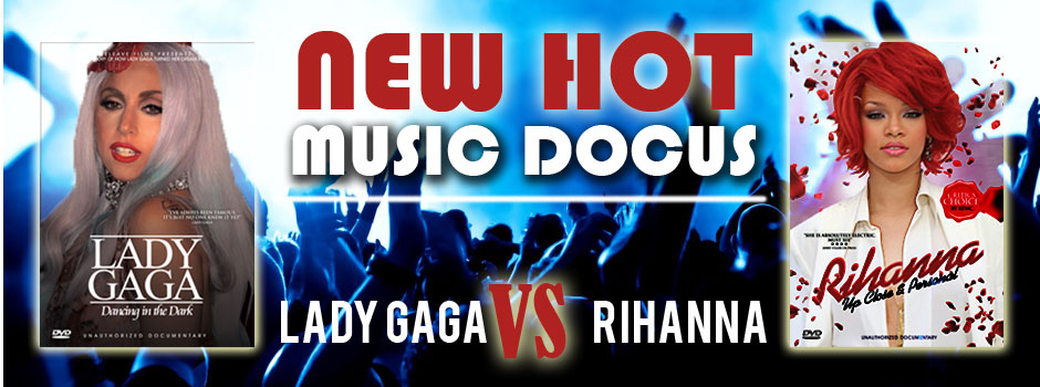 New Hot Music Docus - Rihanna & Lady Gaga